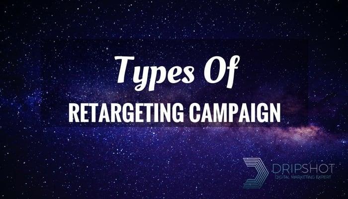 Types of retargeting campaign dripshot digital marketing tutorial