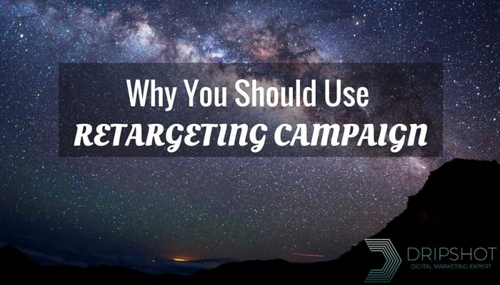 Why you should use retargeting campaign by dripshot digital marketing expert tutorial